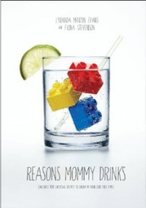 Lyranda Martin Evans Fiona Stevenson Reasons Mommy Drinks